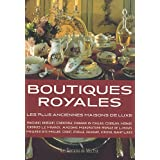 Boutiques royales : Les plus anciennes maisons de luxepar Elise de Moncan