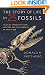 The Story of Life in 25 Fossils: Tale...