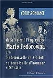 echange, troc Marie Fédorowna Impératrice de Russie - Correspondance de Sa Majesté l\'Impératrice Marie Fédorowna avec Mademoiselle de Nélidoff sa demoiselle d\'honneur(1797-180
