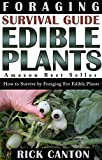 Search : Foraging: Survival Guide Edible Plants: How to Survive by Foraging For Edible Plants (Survival, Wilderness, Ethnobotanical Book 1)