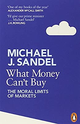 What Money Can't Buy: The Moral Limits of Markets par Michael Sandel