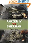 Panzer IV vs Sherman: France 1944