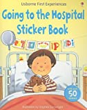 img - for Going to the Hospital Sticker Book [With Over 50 Stickers]   [STICKER BK-GOING TO HOSPITAL] [Paperback] book / textbook / text book