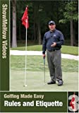 Rules and Etiquette, Golfing Made Easy