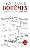 echange, troc Dan Franck - Bohèmes: Les Aventures de l'Art moderne 1900- 1930