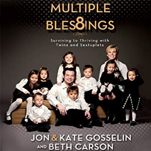 Multiple Blessings: Surviving to Thriving with Twins and Sextuplets | [Jon Gosselin, Kate Gosselin]