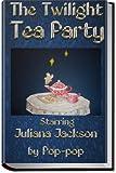 The Twilight Tea Party (English Edition)