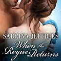 When the Rogue Returns: The Duke's Men, Book 2 Audiobook by Sabrina Jeffries Narrated by Corrie James