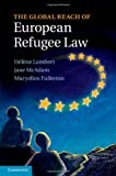 img - for The Global Reach of European Refugee Law book / textbook / text book