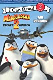 Madagascar: Escape 2 Africa: Air Penguin (I Can Read Book 2)