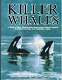 Killer whales: A study of their identification, genealogy, and natural history in British Columbia and Washington State
