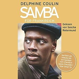 Samba für Frankreich (       ungekürzt) von Delphine Coulin Gesprochen von: Sascha Rotermund