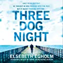 Three Dog Night Audiobook by Elsebeth Egholm Narrated by Dudley Hinton