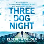 Three Dog Night | Elsebeth Egholm