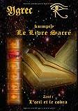 Kumpiy le Livre Sacre l Oeil et le Cobra par  Ygrec