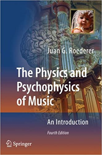 The Physics and Psychophysics of Music: An Introduction written by Juan Roederer