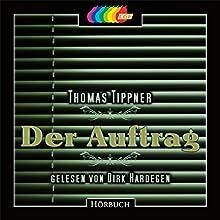 Der Auftrag Hörbuch von Thomas Tippner Gesprochen von: Dirk Hardegen