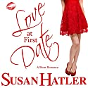 Love at First Date: Better Date than Never Audiobook by Susan Hatler Narrated by Martha Lee