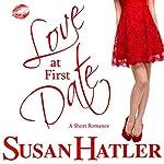 Love at First Date: Better Date than Never | Susan Hatler