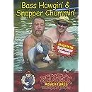 Bass Hawgin & Snapper Chummin