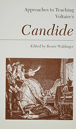 Approaches to Teaching Voltaire's Candide (Approaches to Teaching World Literature)