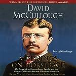 Mornings on Horseback | David McCullough