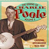 Legend of Charlie Poole, Vol. 3 Charlie Poole