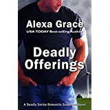 Deadly Offerings: Book One of the Deadly Series ~ Alexa Grace