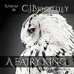 A Fairy King | C. J. Brightley