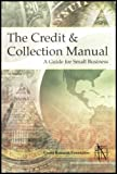 img - for The Credit & Collection Manual - A Guide for Small Business book / textbook / text book