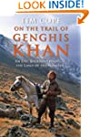 On the Trail of Genghis Khan: An Epic...