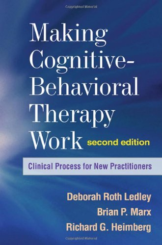 Making Cognitive-Behavioral Therapy Work, Second Edition:...