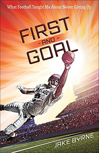 First and Goal: What Football Taught Me About Never Giving Up (Football Nonfiction compare prices)