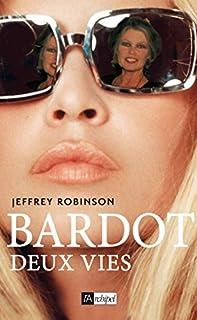 Bardot : deux vies