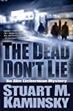 The Dead Don't Lie: An Abe Lieberman Mystery