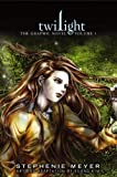 Stephenie Meyer Twilight: The Graphic Novel, Volume 1 (Twilight the Graphic Novel 1)