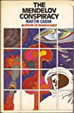 Mendelov Conspiracy (049100415X) by Caidin, Martin