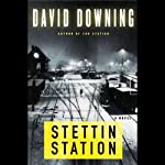 Stettin Station (       UNABRIDGED) by David Downing Narrated by Simon Prebble