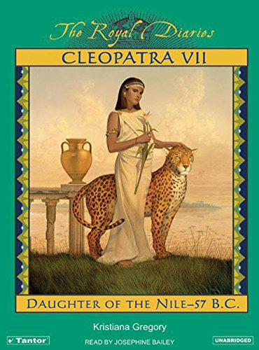 Cleopatra VII: Daughter of the Nile (Royal Diaries (Audio))