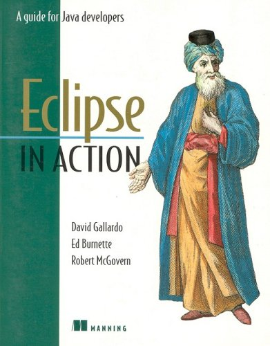 Eclipse in Action: A Guide for the Java Developer