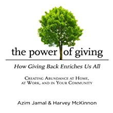 The Power of Giving: How Giving Back Enriches Us All (       UNABRIDGED) by Azim Jamal, Harvey McKinnon Narrated by Joe Geoffrey