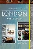 London Style Guide: Eat, Sleep, Shop. Saska Graville