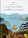 """Afficher """"Les Bêtes qui crachent, qui collent, qui croquent à la mer"""""""
