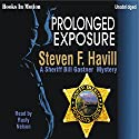 Prolonged Exposure: An Undersheriff Bill Gastner Mystery #6 (       UNABRIDGED) by Steven F. Havill Narrated by Rusty Nelson