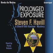 Prolonged Exposure: An Undersheriff Bill Gastner Mystery #6 | Steven F. Havill