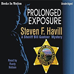 Prolonged Exposure: An Undersheriff Bill Gastner Mystery #6 | [Steven F. Havill]