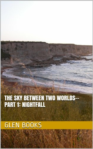 Book: The Sky Between Two Worlds (Book 1 - Nightfall) by Glen Erin Books