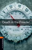 Death in the Freezer: 700 Headwords (Oxford Bookworms Library)