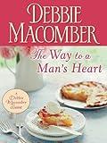 The Way to a Man's Heart (Debbie Macomber Classics)