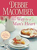 The Way to a Mans Heart (Debbie Macomber Classics)